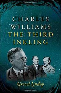 Charles Williams: The Third Inkling (Repost)