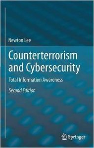 Counterterrorism and Cybersecurity: Total Information Awareness, 2 edition