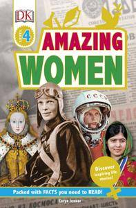 Amazing Women: Discover Inspiring Life Stories (DK Readers Level 4)