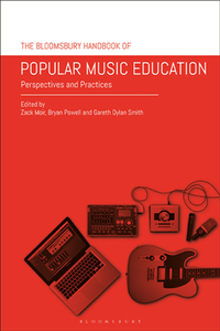 The Bloomsbury Handbook of Popular Music Education : Perspectives and Practices