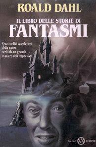 Roald Dahl - Il libro delle storie di fantasmi