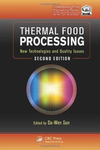 Thermal Food Processing: New Technologies and Quality Issues, Second Edition (Contemporary Food Engineering)