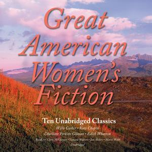 «Great American Women's Fiction» by Various Authors