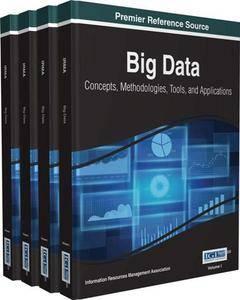 Big Data : Concepts, Methodologies, Tools, and Applications