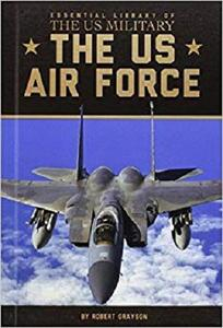 The US Air Force (Essential Library of the US Military)