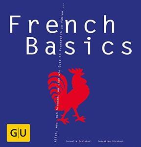 French Basics: Alles, was man braucht, um sich wie Gott in Frankreich zu fühlen...