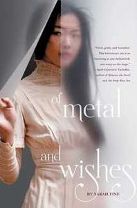 «Of Metal and Wishes» by Sarah Fine