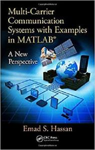 Multi-Carrier Communication Systems with Examples in MATLAB®: A New Perspective
