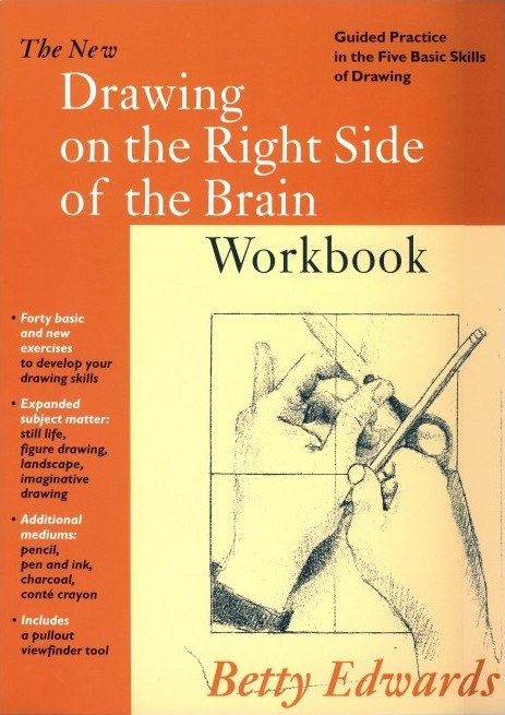 New Drawing on the Right Side of the Brain Workbook: Guided Practice in the Five Basic Skills of Drawing (Repost)