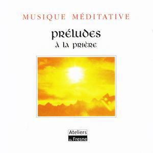 Dominique Lawalree - Preludes A La Priere (2001) {Ateliers Du Fresne 301 058.2}