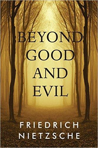 Friedrich Nietzsche - Beyond Good and Evil