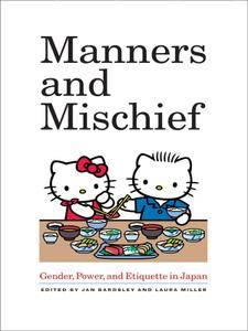 Manners and Mischief: Gender, Power, and Etiquette in Japan (repost)