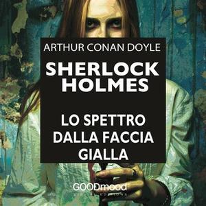 «Sherlock Holmes - Lo spettro dalla faccia gialla» by Sir Arthur Conan Doyle