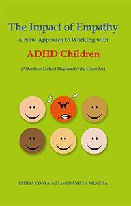The Impact of Empathy:A New Approach to Working with Adhd Children