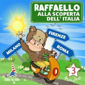 «Raffaello alla scoperta dell'Italia Vol.3» by Paola Ergi
