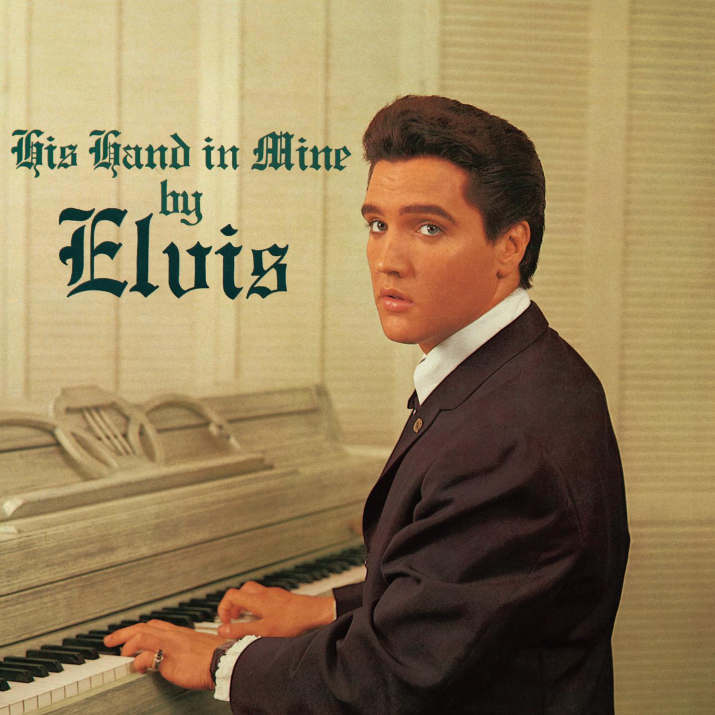 Elvis Presley - His Hand In Mine (1960/2015) [Official Digital Download 24/96] RE-UP