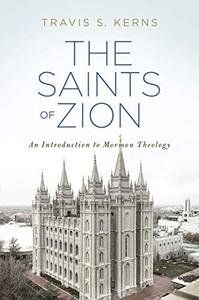 The Saints of Zion: An Introduction to Mormon Theology