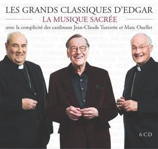 Edgar Fruitier & Marc Ouellet & Various Artists - Les Grands Classiques d'Edgar: La Musique Sacrée (2010)