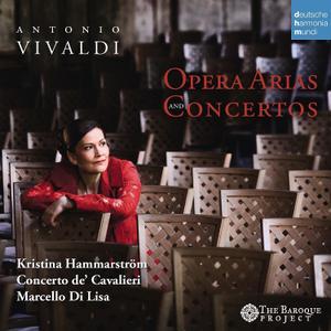 Kristina Hammarstrom, Marcello Di Lisa, Concerto de' Cavalieri - Vivaldi: Opera Arias and Concertos (2014)