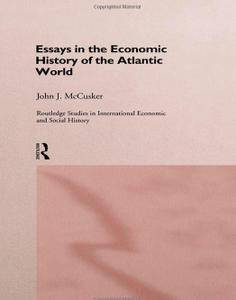 Essays in the Economic History of the Atlantic World