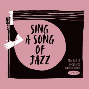 VA - Sing a Song of Jazz The Best of Vocal Jazz on Resonance (2019)