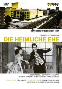 Lorin Maazel, Deutsche Oper Berlin - Cimarosa: Die Heimliche Ehe / Il Matrimonio Segreto (2012/1967)