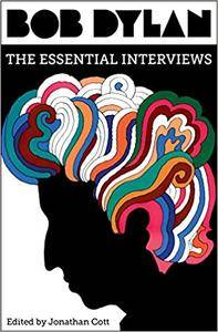 Bob Dylan: The Essential Interviews