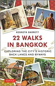 22 Walks in Bangkok: Exploring the City's Historic Back Lanes and Byways (Repost)