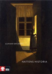 «Nattens historia : Nordiskt mörker och ljus under tusen år» by Gunnar Broberg