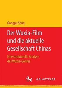 Der Wuxia-Film und die aktuelle Gesellschaft Chinas: Eine strukturelle Analyse des Wuxia-Genres (repost)