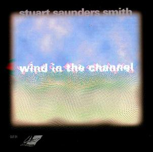 Stuart Sanders Smith - Wind in the Channel (1997) {OODiscs OO31}