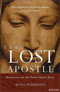The Lost Apostle: Searching for the Truth About Junia (repost)