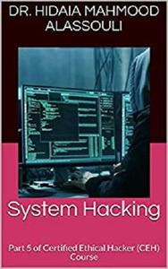 System Hacking: Part 5 of Certified Ethical Hacker (CEH) Course