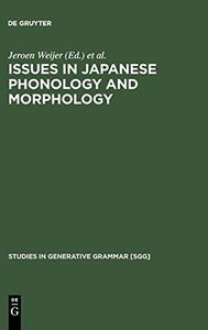Issues in Japanese Phonology and Morphology