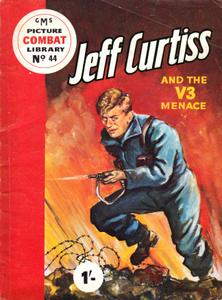 Combat Picture Library 044 - Jeff Curtiss and the V3 Menace (Mr Tweedy