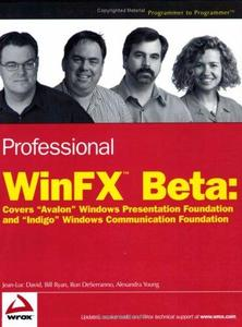 Professional WinFX Beta: covers ''Avalon'' Windows presentation foundation and ''Indigo'' Windows communication foundation