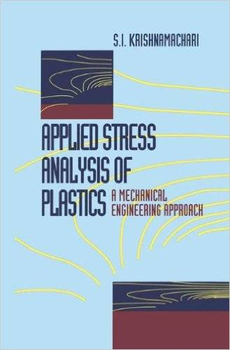 Applied Stress Analysis of Plastics: A Mechanical Engineering Approach