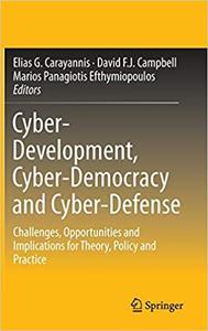Cyber-Development, Cyber-Democracy and Cyber-Defense (Repost)