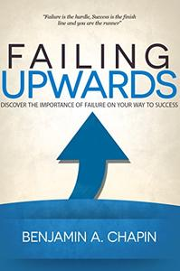 Failing Upwards: Discover the importance of failure on your way to success