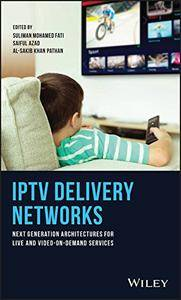 IPTV Delivery Networks: Next Generation Architectures for Live and Video-on-Demand Services