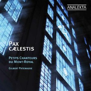 Petits Chanteurs du Mont-Royal, Gilbert Patenaude - Pax Caelestis: Choral Sacred Music (2009) [Digital Download 24/88]