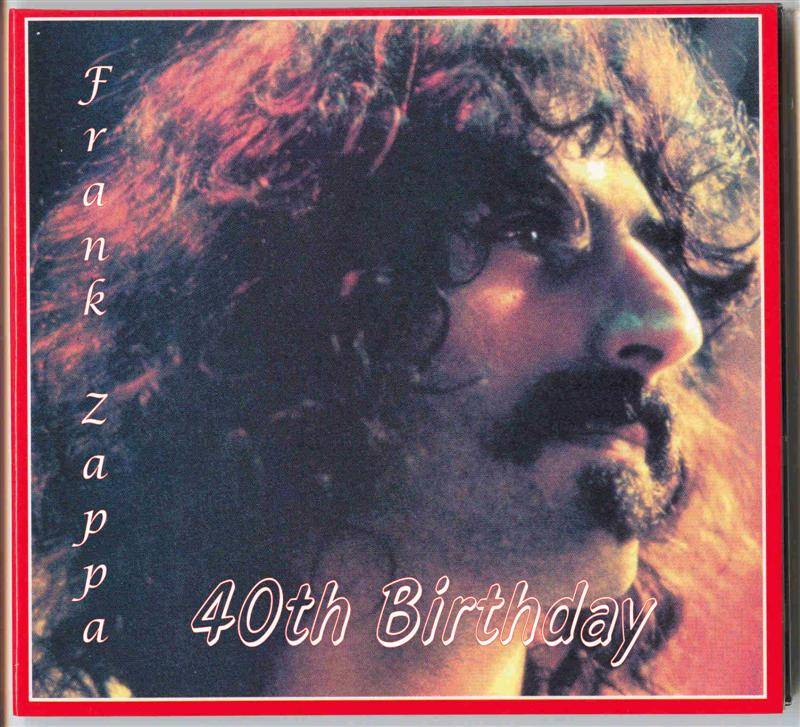 Frank Zappa - 40th Birthday - 1980