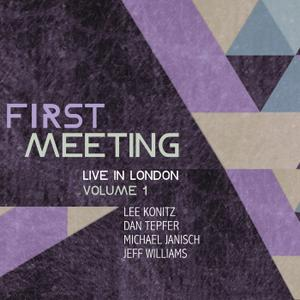 Lee Konitz, Dan Tepfer, Michael Janisch, Jeff Williams - First Meeting (Live In London Volume 1) (2014)