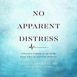 No Apparent Distress: A Doctor's Coming-of-Age on the Front Lines of American Medicine [Audiobook]