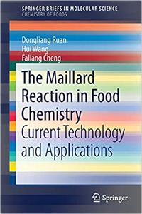 The Maillard Reaction in Food Chemistry: Current Technology and Applications
