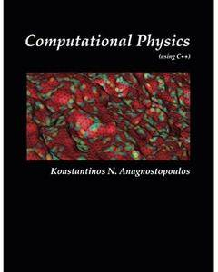 Computational Physics - A Practical Introduction to Computational Physics and Scientific Computing (using C++)