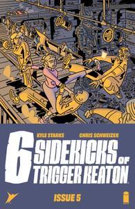 Six Sidekicks of Trigger Keaton 005 (2021) (Digital) (Zone-Empire