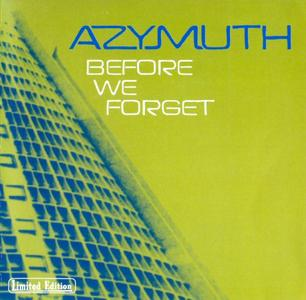 Azymuth - Before We Forget (2000) {FARO}