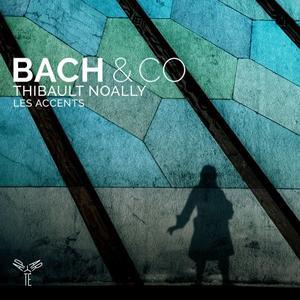 Les Accents & Thibault Noally - Bach & Co (2019) [Official Digital Download 24/96]