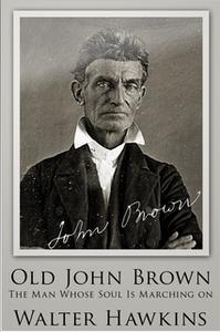 «Old John Brown» by Walter Hawkins